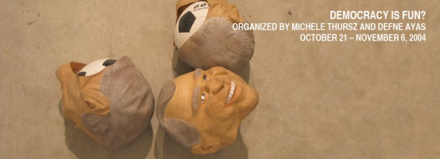 Democracy is Fun?, Organized by Michele Thursz and Defne Ayas, White Box, 2004 (31) (1)