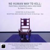 No Human Way to Kill. Robert Priseman. White Box, 2010.