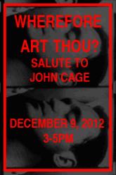 Salute to John Cage – Wherefore ART Thou?